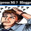 WordPress Mi ?  Blogger Mi ?