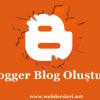 Blogger Blog Oluşturma