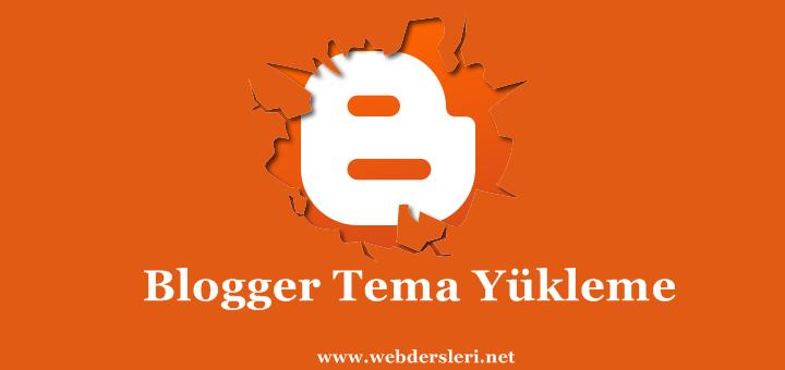 Blogger Tema Yükleme