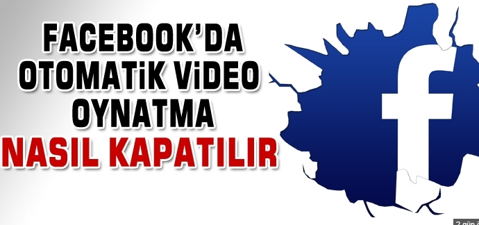 facebook-otomatik-video-oynatma-kapatma